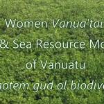 Women Vanua'tai Resource Monitors of Vanuatu